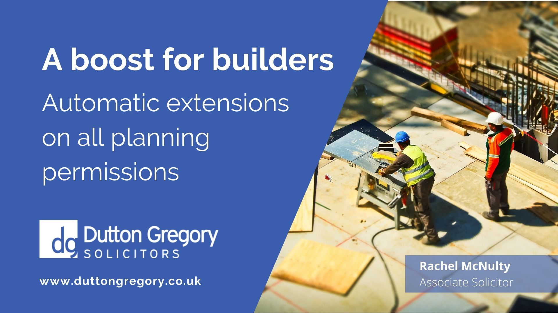 A boost for builders - automatic extensions on all planning permissions